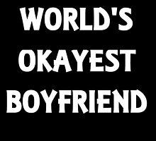 World's Okayest Boyfriend by evahhamilton