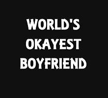 World's Okayest Boyfriend Unisex T-Shirt