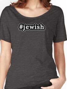 Jewish - Hashtag - Black & White Women's Relaxed Fit T-Shirt