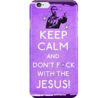 Keep Calm And don't fcuk with the Jesus iPhone Case/Skin