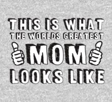 This is What The World's Greatest Mom Looks Like  T-Shirt