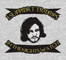 I SUPPORT TROOPS IN THE NIGHTS WATCH - game of thrones by romysarah