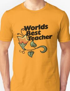 Worlds Best teacher Unisex T-Shirt
