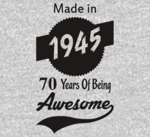 Made In 1945, 70 Years Of Being Awesome by designbymike