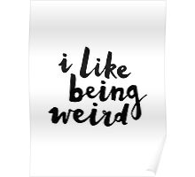 I Like Being Weird Poster