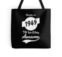 Made In 1945, 70 Years Of Being Awesome Tote Bag