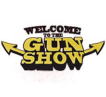 welcome to the gun show Photographic Print