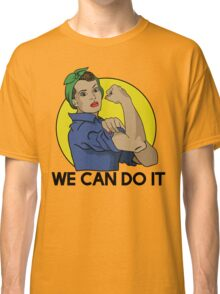 We can do it Classic T-Shirt