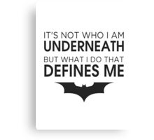 "Batman ""What I Do That Defines Me"" Canvas Print"