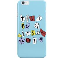 This is a Ransom Note. iPhone Case/Skin