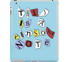 This is a Ransom Note. iPad Case/Skin