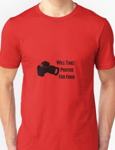Will Take Photos For Food Unisex T-Shirt