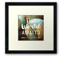 The World Awaits Framed Print