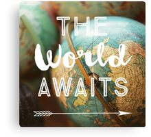 The World Awaits Canvas Print