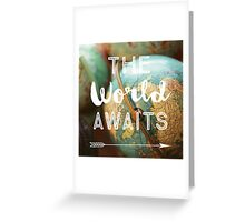 The World Awaits Greeting Card
