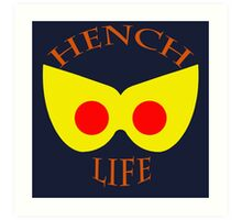 Hench Life Art Print