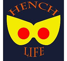 Hench Life Photographic Print