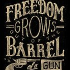 Freedom Grows out of the Barrel of a Gun by PaperOliv