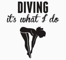 Diving It's What I Do Kids Clothes