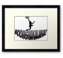 Boomshakalaka! Framed Print