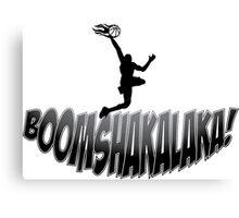 Boomshakalaka! Canvas Print