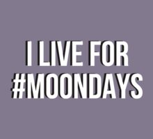 I live for Moondays Kids Clothes