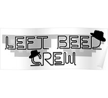 Left Beed Crew Poster