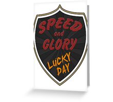 Speed and Glory Greeting Card