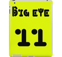 Big eye 11 iPad Case/Skin