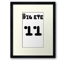 Big eye 11 Framed Print