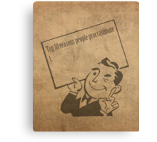Top Ten Reasons People Procrastinate Pun Humor Motivational Poster Canvas Print