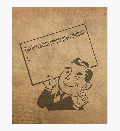 Top Ten Reasons People Procrastinate Pun Humor Motivational Poster Photographic Print