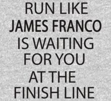Run Like James Franco is Waiting for You at The Finish Line by romysarah