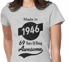 Made In 1946, 69 Years Of Being Awesome Womens Fitted T-Shirt