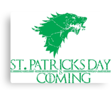 St. Patricks Day Is Coming  Canvas Print