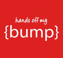 Hands off My Bump Maternity Wear (Pregnant baby) by romysarah