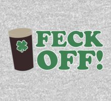 Feck Off by holidayswaggs