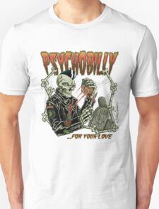 Psychobilly for your love T-Shirt