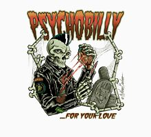 Psychobilly for your love Unisex T-Shirt