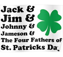 Jack, Jim, Johnny, Jameson. The Four Fathers of St Patricks Day Poster