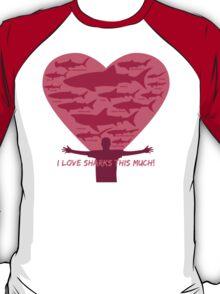Love Sharks This Much design T-Shirt