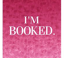 I'm Booked Photographic Print