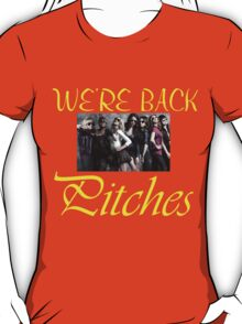 WE'RE BACK PITCHES T-Shirt