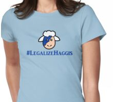 #LegalizeHaggis Womens Fitted T-Shirt
