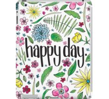 Happy Day to you! iPad Case/Skin