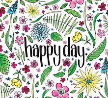 Happy Day to you! by Chloe Fennell