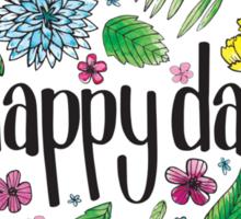 Happy Day to you! Sticker