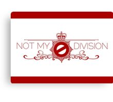 Not My Division Canvas Print