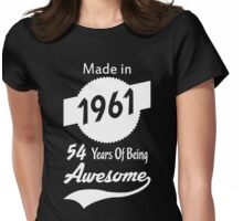 Made In 1961, 54 Years of Being Awesome Womens Fitted T-Shirt
