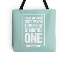 Dr Seuss quote - today was good - mint  Tote Bag